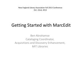 Getting Started with MARCEdit Tuesday NELA 2013 (PPT slides)