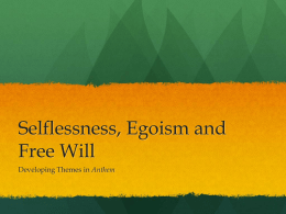 Selflessness, Egoism and Free Will