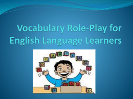 Vocabulary Role-Play for English Language Learners