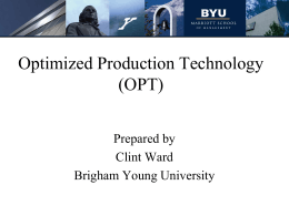 Optimized Production Technology (OPT)