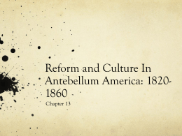 Reform and Culture In Antebellum America: 1820