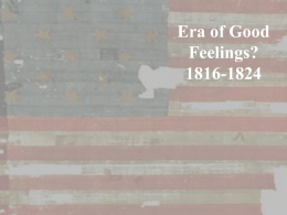 Era of Good Feelings? 1816