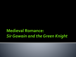 Medieval Romance: Sir Gawain and the Green Knight
