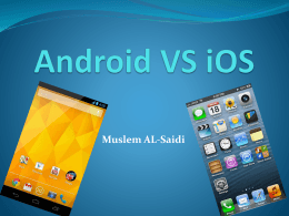 Muslem Al Saidi`s presentation on Android vs IOS