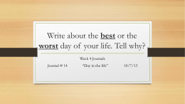 Write out the best or the worst day of your life. Tell why?