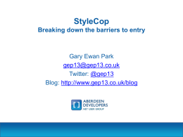 StyleCop * Breaking down the barriers to entry