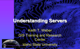 2-Understanding Servers (PPT) - the GIS TReC at ISU
