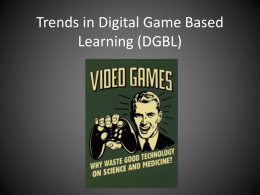 EDER 671 GROUP PROJECT - Tech Trend: Digital Game