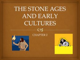 THE STONE AGES AND EARLY CULTURES