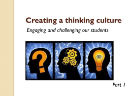 Creating a thinking culture Engaging and challenging our students
