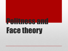 Lesson 7 Politness and Face theory