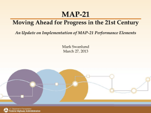 MAP-21 Moving Ahead for Progress in the 21st Century An Update on