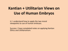 Kantian + Utilitarian Views on Use of Human Embryos