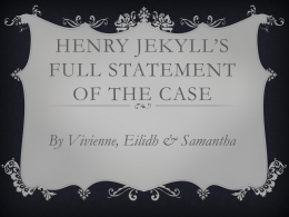 Henry Jekyll`s Full Statement of the Case