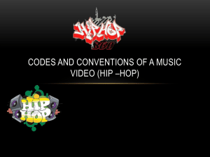 Codes and conventions of a music video (hip *hop)