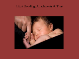 Infant Bonding, Attachments & Trust