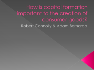 How is capital formation important to the creation of