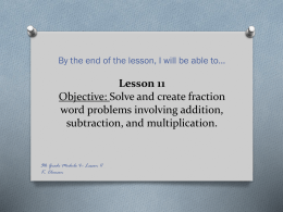 Lesson 11 Objective: Solve and create fraction word