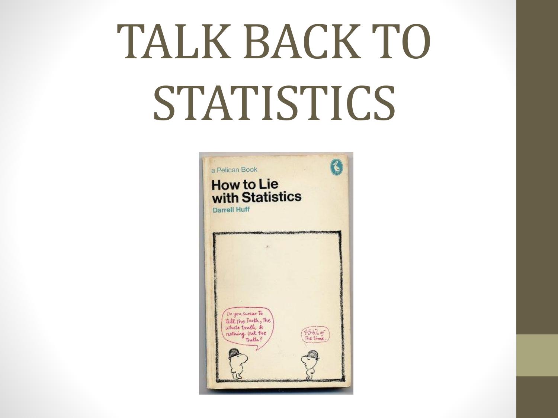 Talk back to statistics ppt