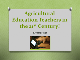 Agricultural Education Teachers in the 21st Century!