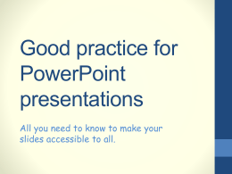 Good practice for PowerPoint presentations