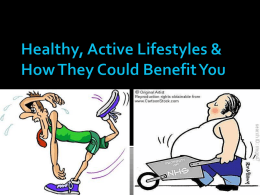 Healthy, active Lifestyles. Benefits & reasons