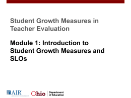 Introduction to Student Growth Measures and SLOs