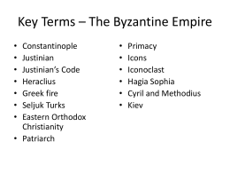 Key Terms * The Byzantine Empire