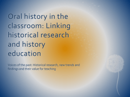 Oral history in the classroom: Linking historical research and