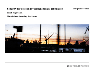 Security for costs in investment treaty arbitration Jakob Ragnwaldh