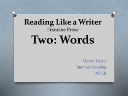 Reading Like a Writer Francine Prose Two: Words
