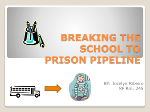 BREAKING THE SCHOOL TO PRISON PIPELINE