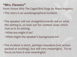*Mrs. Flowers* from I Know Why The Caged Bird Sings By Maya