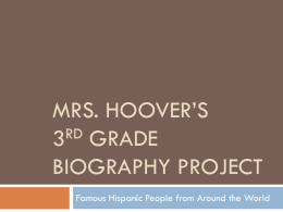 Mrs. Hoover*s 3rd Grade Biography project