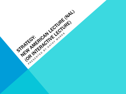 Strategy: New American Lecture (NAL) (or Interactive Lecture)