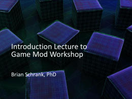 Lecture 1: Intro to Course - Game Modification Workshop