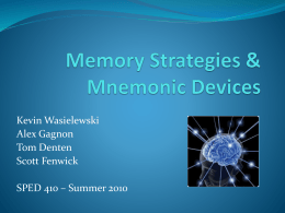Memory Strategies & Mnemonic Devices - Summer 2010