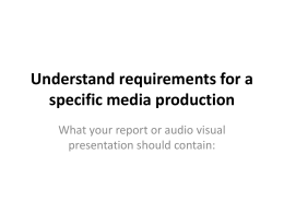 Understand requirements for a specific media production