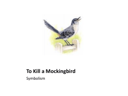 "tkam mockingbird symbolism essay Below you will find five outstanding thesis statements / paper topics on ""to kill a mockingbird"" that can be used as essay starters all five incorporate at least."