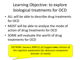 Learning Objective: to explore biological treatments for OCD