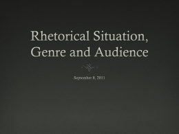 Rhetorical Situation, Genre, and Audience