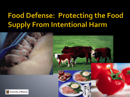 Introduction: Protecting the Food Supply from Intentional Harm (.ppt)