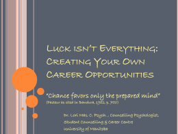 Luck isn*t Everything: Creating Your Own Career