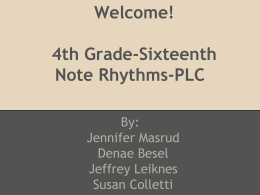 Welcome! 4th Grade-Sixteenth Note Rhythms-PLC
