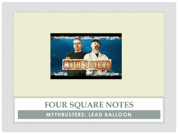 MYTHBUSTERS: LEAD BALLOON Four Square Notes