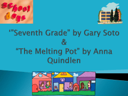 **Seventh Grade* by Gary Soto & *The Melting Pot* by Anna Quindlen