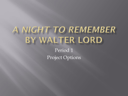 A Night To Remember Period 1 Project Options