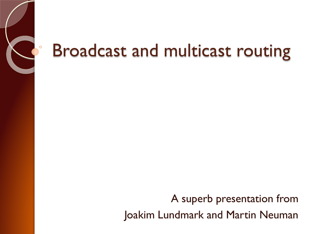 Broadcast and multicast routing