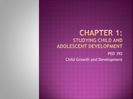 Chapter 1: Studying Child and Adolescent Development