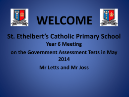 Year 6 SATS Information 2014 - St. Ethelbert`s Catholic Primary School
